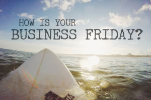 Best Business Tips For Your Friday