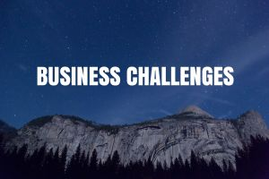 Business Challenges: Yes, You Can!