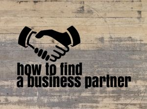 How to Find a Business Partner of Your Dream