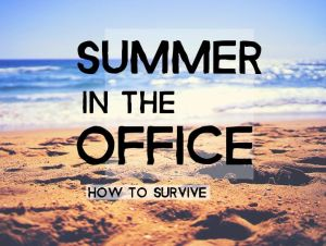 Summer at Work: Survival Guidance